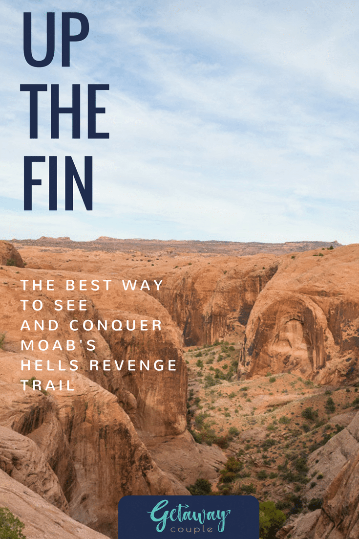 Up the fin; The best way to see and conquer Moab's Hell's Revenge Trail