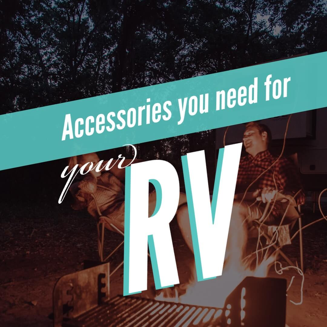 Accessories you need for your RV