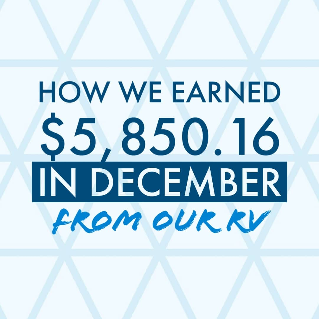 See how we made $5,850 in the month of December from our RV