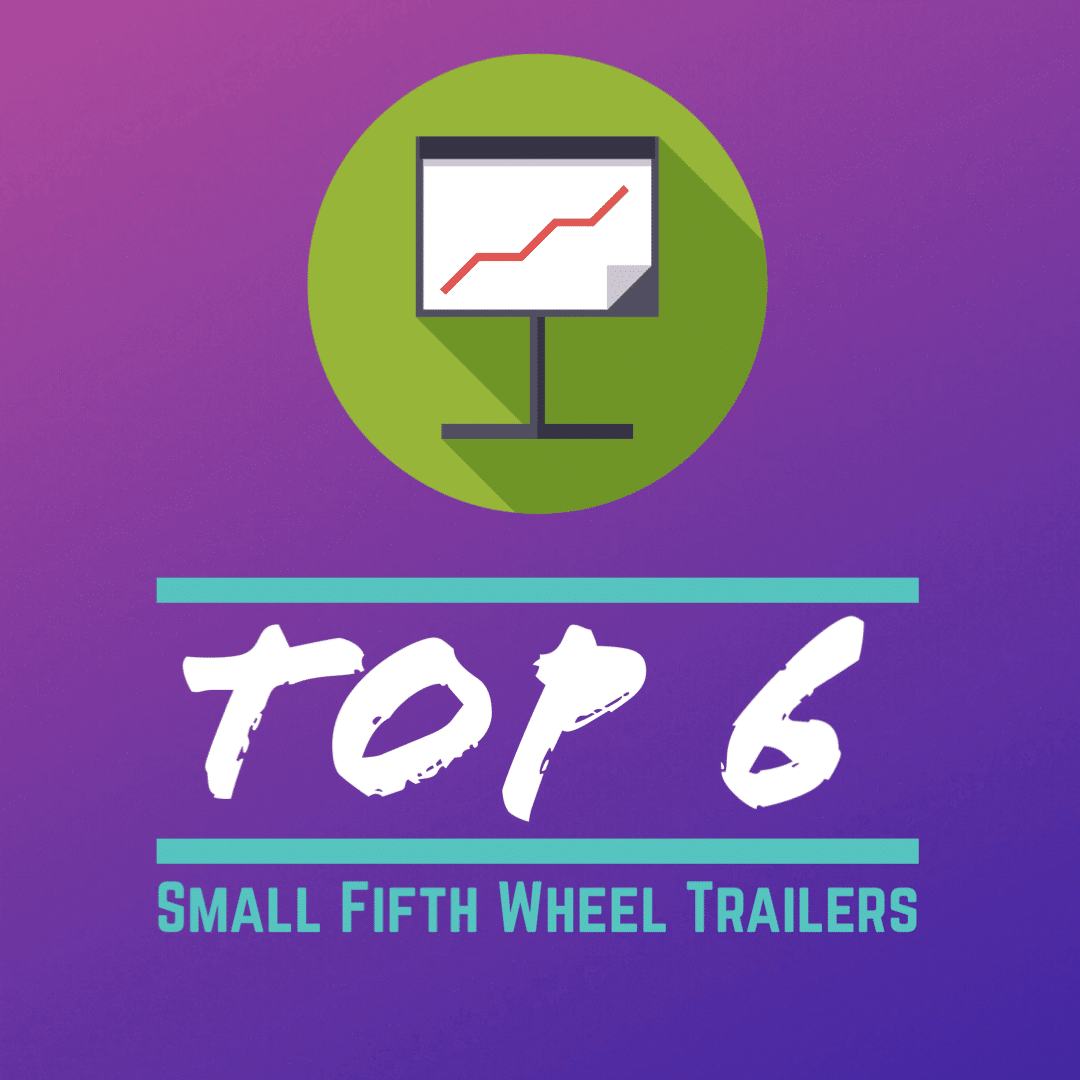 Top 6 Small Fifth Wheel Trailers